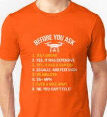 """Before You Ask"" Funny Drone T-Shirt T-Shirt"