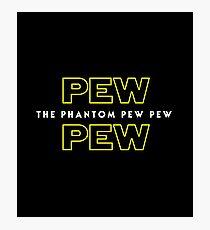 The Phantom Pew Pew Photographic Print