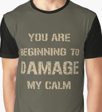Don't Damage My Calm Graphic T-Shirt
