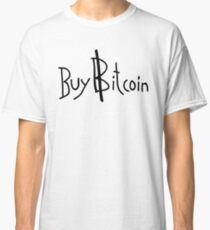 """Buy Bitcoin"" Cryptocurrency Shirt Classic T-Shirt"