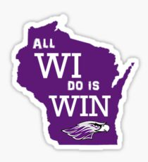 All WI do is WIN Sticker