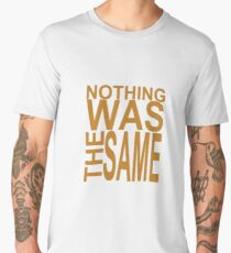 Nothing Was The Same II Men's Premium T-Shirt