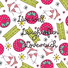 Live well Laugh often Love much by Ian McKenzie