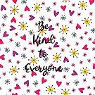 Be kind to everyone by Ian McKenzie