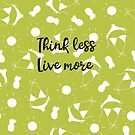 Think less Live more by Ian McKenzie