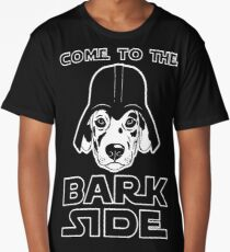 Come to the bark side Long T-Shirt