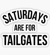 Saturdays are for tailgates Sticker