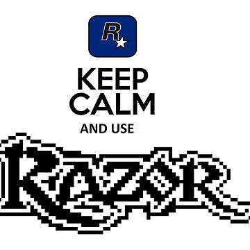 keep calm and use razor by javigarma