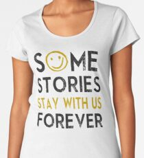 Some Stories Stay With Us Forever - Detective Style Women's Premium T-Shirt