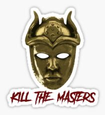 Kill The Masters Sticker