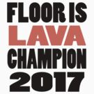 Floor Is Lava Champion by babydollchic