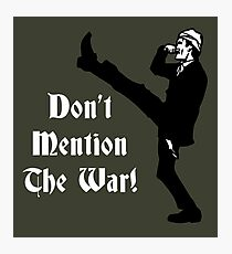 Fawlty Towers - Dont Mention The War Photographic Print