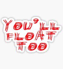Pegatina You'll Float Too