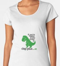If you're happy and you know it T-rex Women's Premium T-Shirt