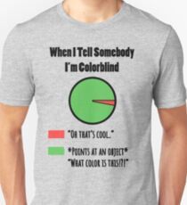 f8a942afb When I Tell Somebody I'm Colorblind Slim Fit T-Shirt