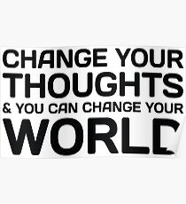 Change Your Thoughts And You Change Your World. Poster