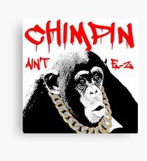 chimpn aint easy Canvas Print
