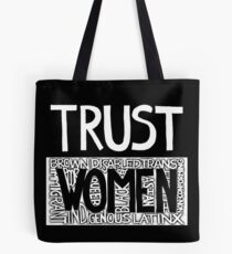 TRUST WOMEN. (Inspired by LoveLttrs4Liberation.) Tote Bag
