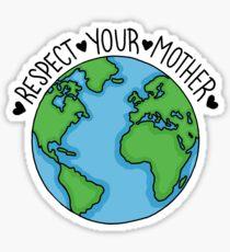 Respect your mother sticker! Sticker