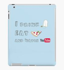 I drink tea, eat pizza and watch Youtubers - 01 iPad Case/Skin