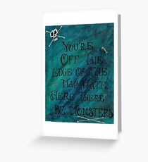 Here There Be Monsters! Greeting Card