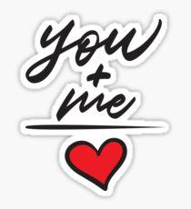 You + Me Sticker