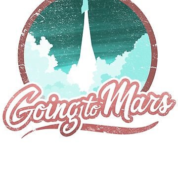 Going to Mars Space travel Future Science fiction T shirt by Intune