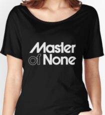 Master of none 1 Women's Relaxed Fit T-Shirt