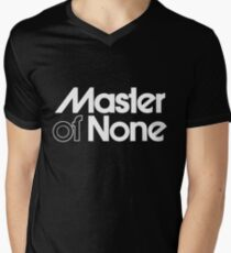 Master of none 1 Men's V-Neck T-Shirt