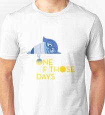 One of those Days Unisex T-Shirt