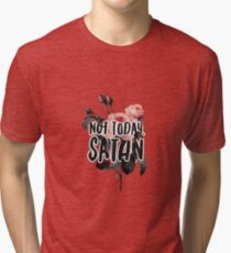 Not Today, Satan Floral Typography Print Tri-blend T-Shirt