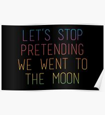 Let's Stop Pretending We Went to the Moon ... Poster