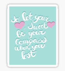 So let your heart sweetheart Sticker