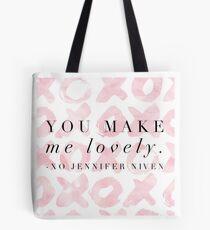 """You Make Me Lovely"" XOXO Tote Bag"