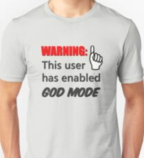 Warning This Gamer Has Enabled God Mode PC MASTER RACE T-Shirt