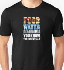 Food Water Diamonds You Know The Essentials T-Shirt