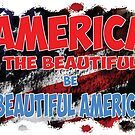 AMERICA The Beautiful be A Beautiful American by Junior Mclean