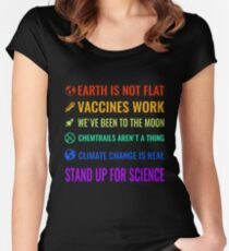Earth is not flat! Vaccines work! We've been to the moon! Chemtrails aren't a thing! Climate change is real! Stand up for science! Women's Fitted Scoop T-Shirt