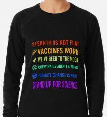 Die Erde ist nicht flach! Impfstoffe arbeiten! Wir waren auf dem Mond! Chemtrails sind keine Sache! Der Klimawandel ist real! Steh für die Wissenschaft ein! Leichter Pullover