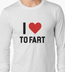 I love to fart. Long Sleeve T-Shirt