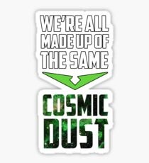 """We're all made up of the same cosmic dust"" - Pidge - Voltron Sticker"