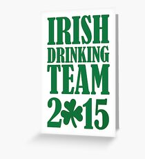 Irish drinking team 2015 Greeting Card