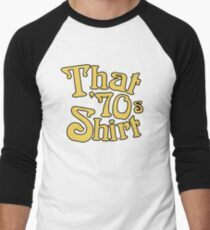 That 70s Shirt - Funny Parody Men's Baseball ¾ T-Shirt
