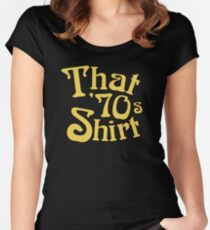 That 70s Shirt - Funny Parody Women's Fitted Scoop T-Shirt