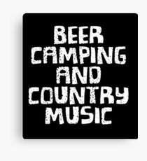 BEER CAMPING AND COUNTRY MUSIC T-SHIRT Canvas Print