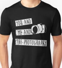 You And Me And The Photograpy Unisex T-Shirt