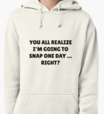 You All Realize  Pullover Hoodie