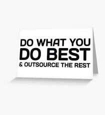 Do What You Do Best & Outsource The Rest Greeting Card