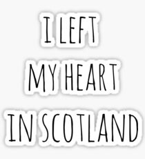 I left my heart in scotland Sticker