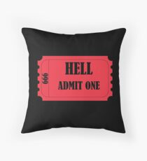 Ticket to Hell Throw Pillow